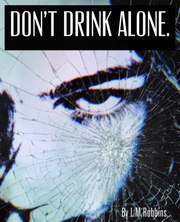 Book Two: Don't Drink Alone.