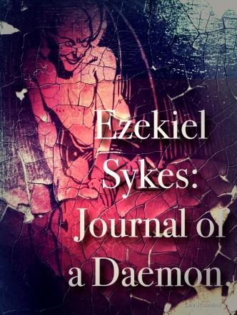 Book One: Ezekiel Sykes: Journal of a Daemon.